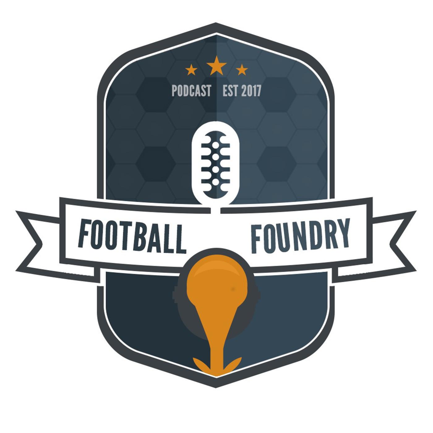 The Football Foundry Podcast