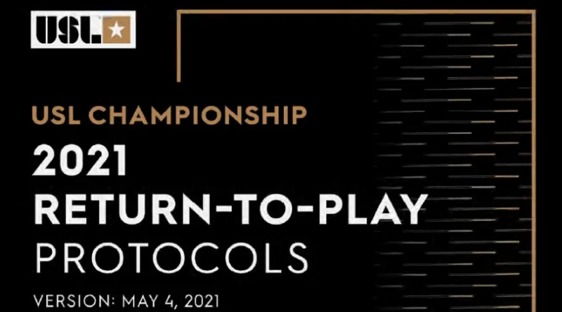 USL Championship Return-To-Play Protocols and stance on vaccinations